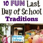 10 Fun Last Day of School Traditions