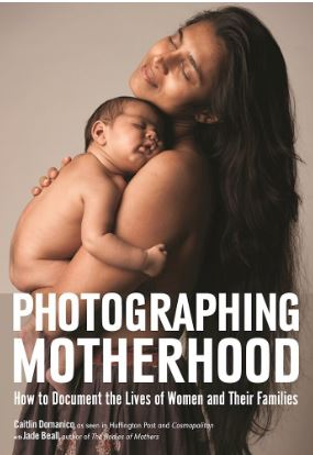 Photographing Motherhood Book Caitlin Domanico