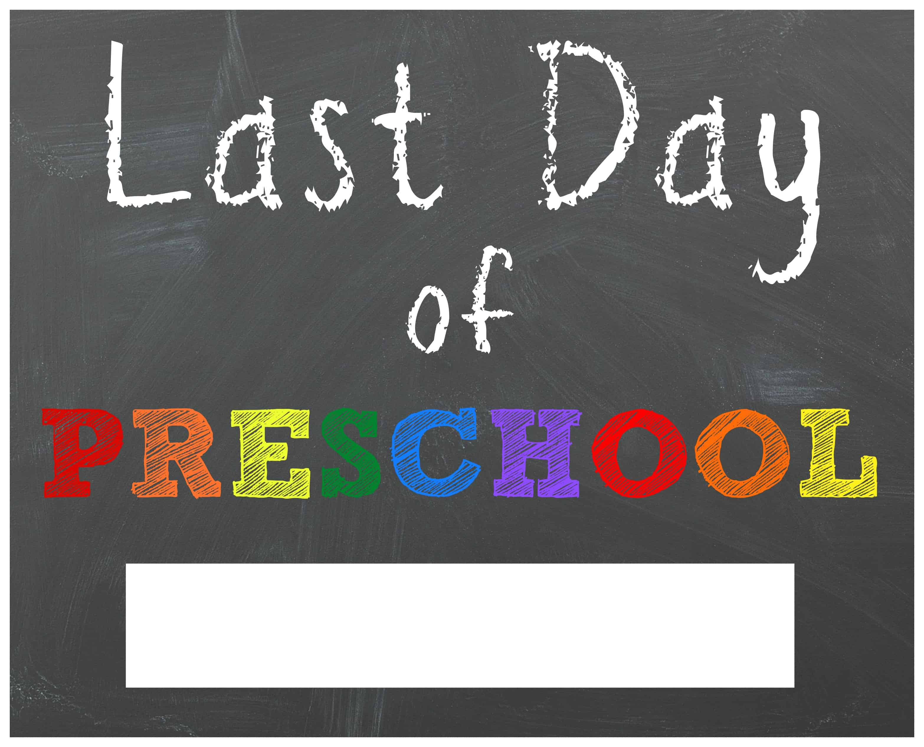 Impeccable image in last day of preschool sign printable