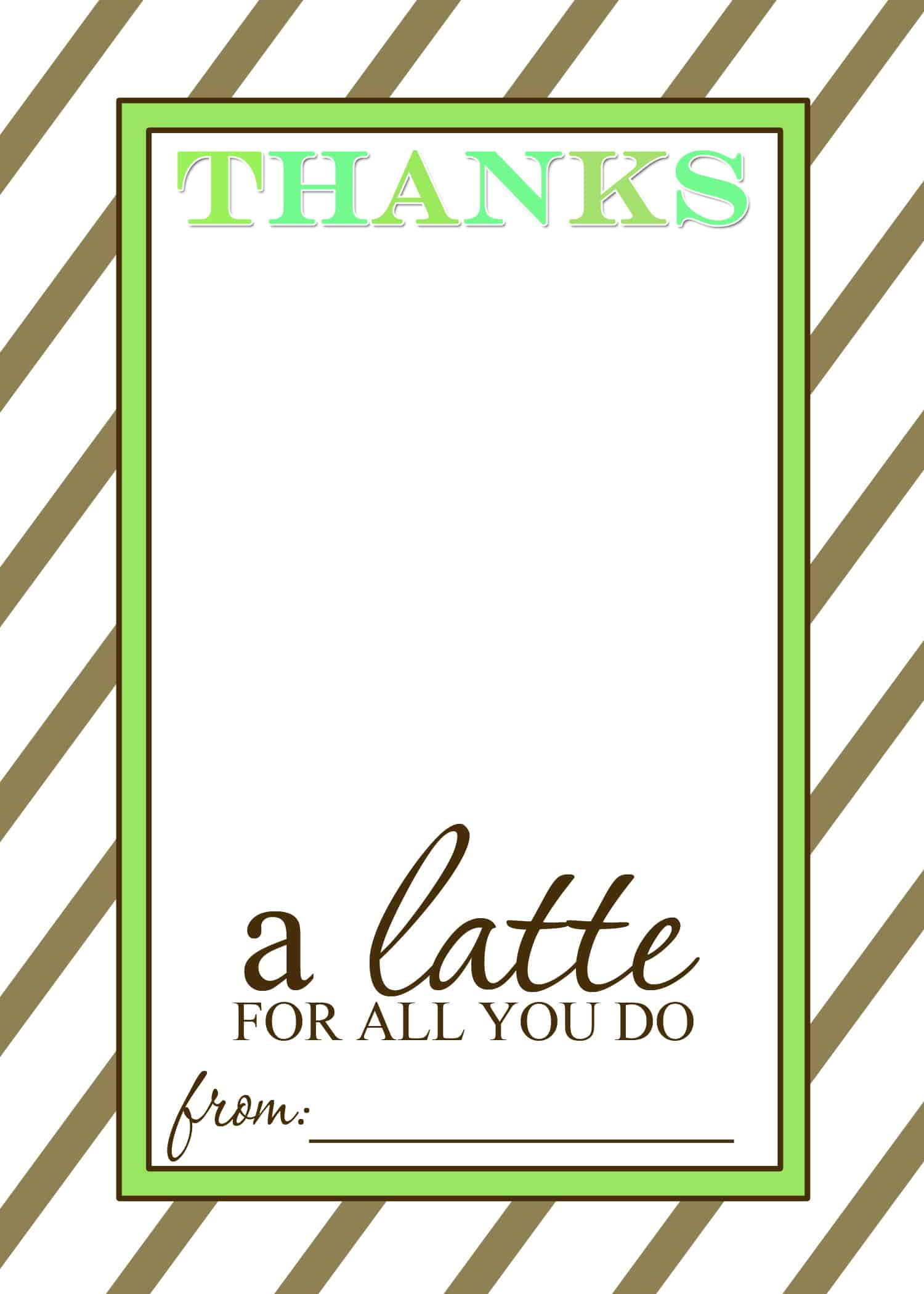 Brown/Green Thanks A Latte Free Printable Card  Free Printable Templates For Teachers