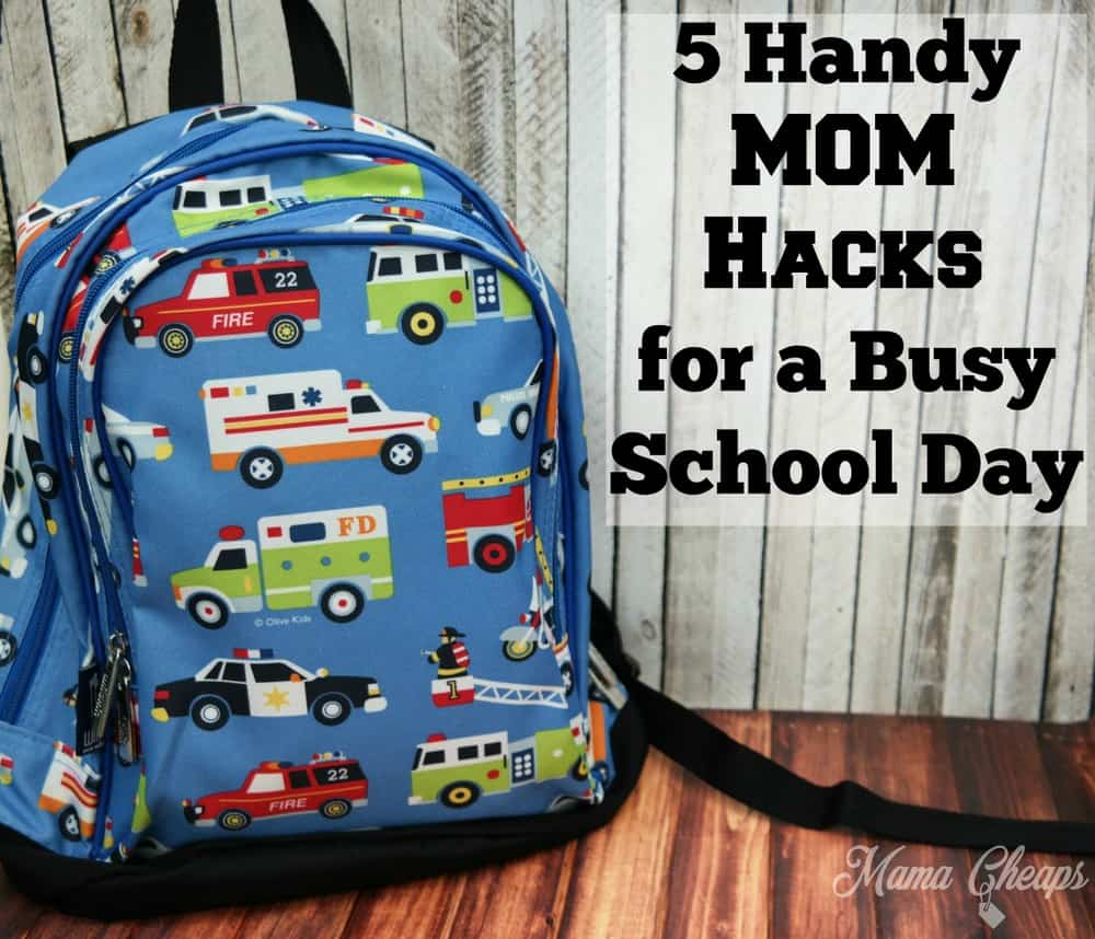 Mom Hacks for Busy School Days