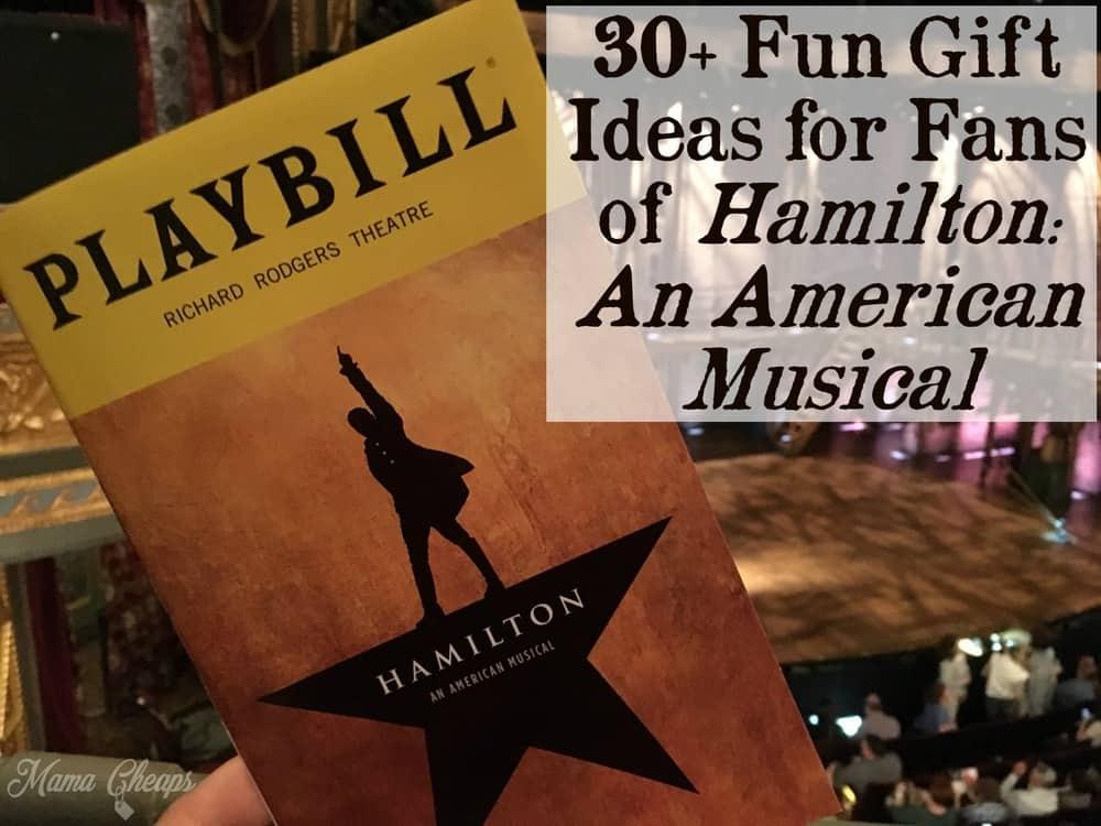 Fun Gift Ideas For Fans Of Hamilton An American Musical