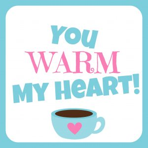 You Warm My Heart Printable Gift Tag