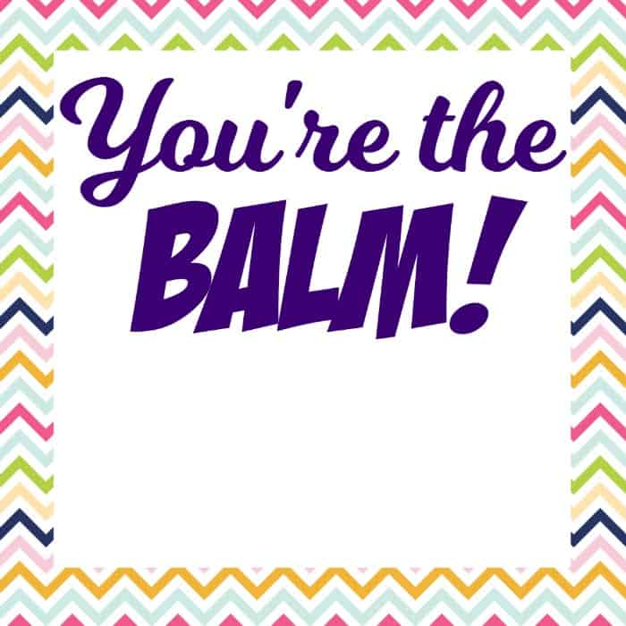 graphic regarding You're the Balm Free Printable named Youre the BALM Lip Balm Instructor Present Notion + Absolutely free Printable