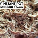 Easy Instant Pot Shredded BBQ Chicken