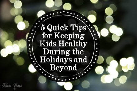 5 Quick Tips for Keeping Kids Healthy During the Holidays and Beyond