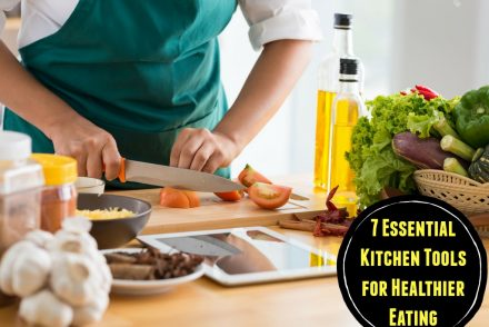 7 Essential Kitchen Tools for Healthier Eating