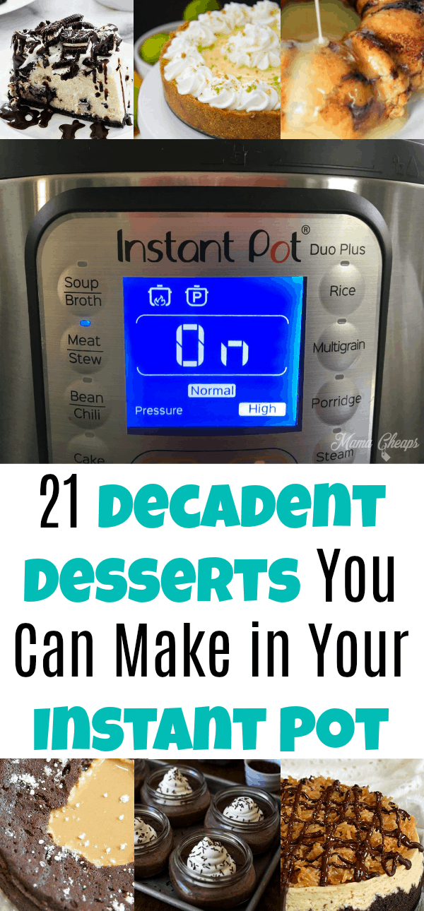 21 Decadent Desserts You Can Make in Your Instant Pot