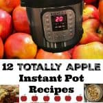 12 Totally APPLE Instant Pot Recipes