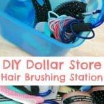 DIY Dollar Store Hair Brushing Station