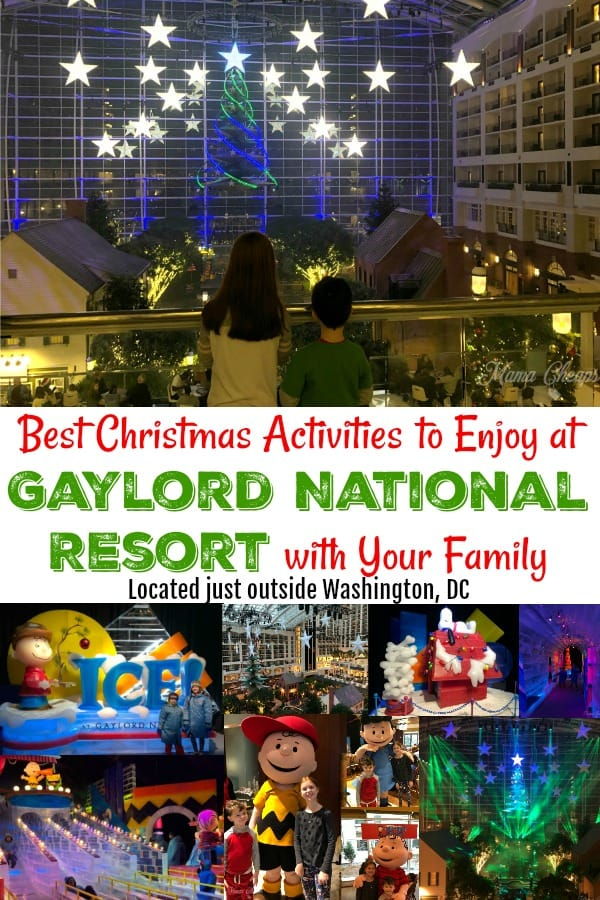 Best Christmas Activities to Enjoy at Gaylord National Resort with Your Family