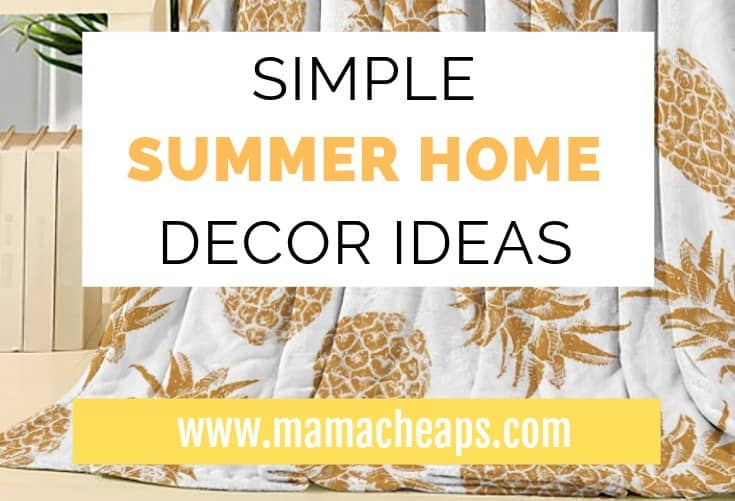 Simple Ideas for a More Beautiful Summery Home