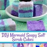 DIY Mermaid Soapy Salt Scrub Cubes